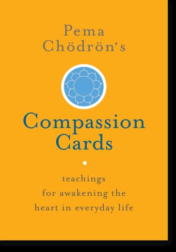 Pema Chödrön's Compassion Cards