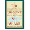 The Ground We Share
