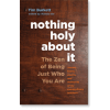 Nothing Holy about It