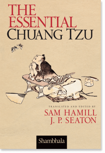 Zhuangzi: The Essential Writings with Selections from Traditional Commentaries – By Brook Ziporyn