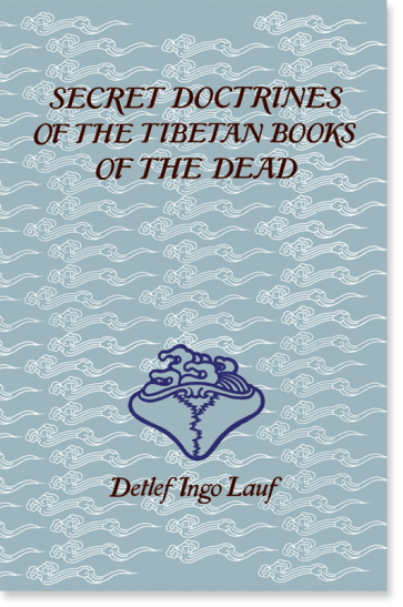 Secret Doctrines of the Tibetan Book of the Dead
