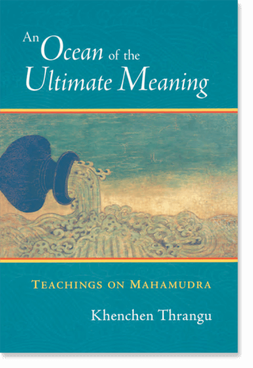 An Ocean of the Ultimate Meaning: Teachings on Mahamudra