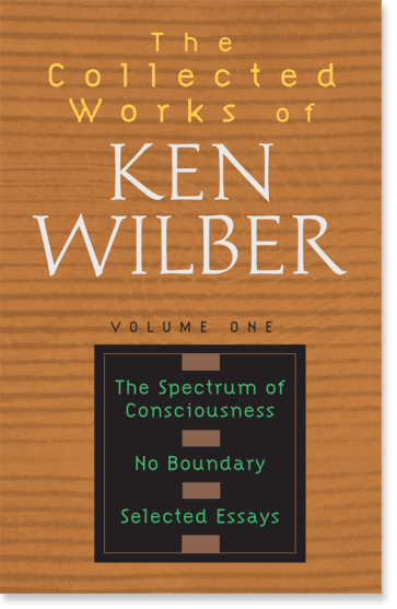 The Collected Works of Ken Wilber: Volume One