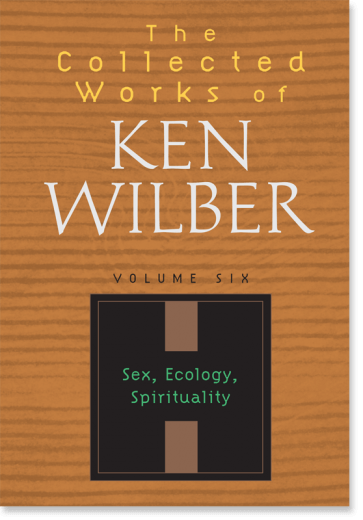 The Collected Works of Ken Wilber: Volume Six