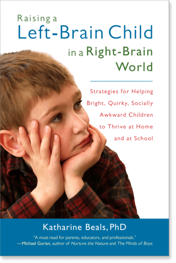 Raising a Left-Brain Child in a Right-Brain World