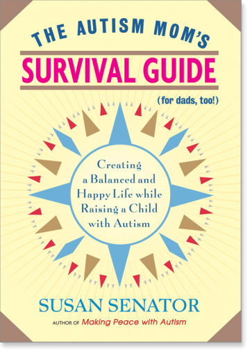 The Autism Mom's Survival Guide (for Dads, too!)
