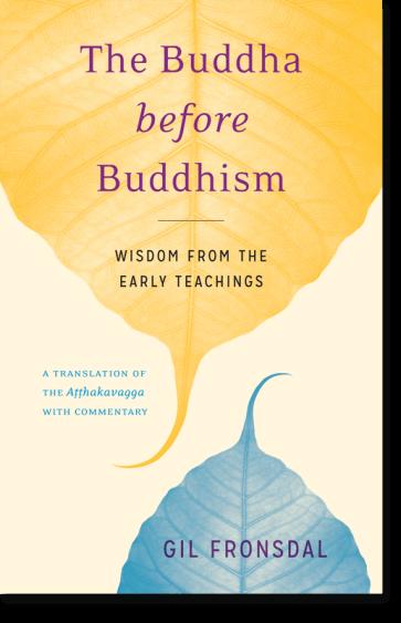 The Buddha before Buddhism