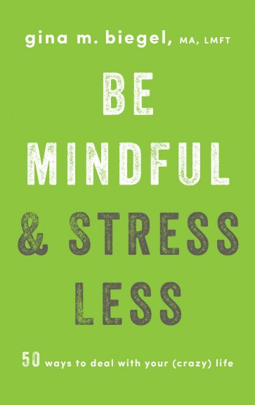 Be Mindful and Stress Less