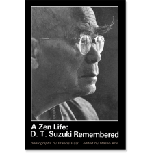 A Zen Life: D. T. Suzuki Remembered