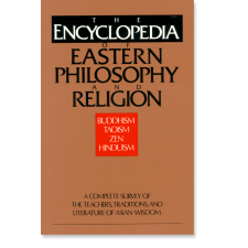 The Encyclopedia of Eastern Philosophy and Religion