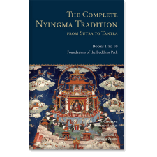 The Complete Nyingma Tradition from Sutra to Tantra, Books 1 to 10