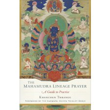 The Mahamudra Lineage Prayer