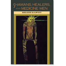 Shamans, Healers, and Medicine Men