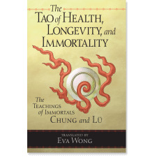 The Tao of Health, Longevity, and Immortality