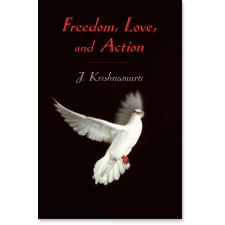 Freedom, Love, and Action