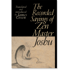 The Recorded Sayings of Zen Master Joshu