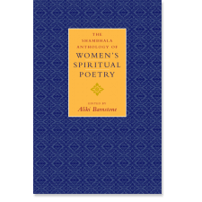 The Shambhala Anthology of Women's Spiritual Poetry