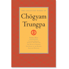 The Collected Works of Chogyam Trungpa: Volume Three