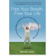 Free Your Breath, Free Your Life