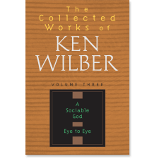 The Collected Works of Ken Wilber: Volume Three