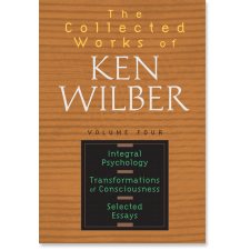 The Collected Works of Ken Wilber: Volume Four