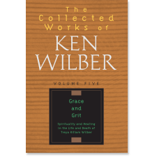 The Collected Works of Ken Wilber: Volume Five