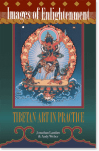 Images of Enlightenment Tibetan Art in Practice By Jonathan Landaw and Andy Weber