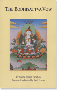 The Bodhisattva Vow By Geshe Sonam Rinchen Translated by Ruth Sonam Edited by Ruth Sonam