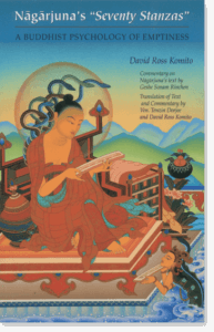Nagarjuna's Seventy Stanzas A Buddhist Psychology of Emptiness By David Ross Komito Translated by Tenzin Dorjee and David Ross Komito