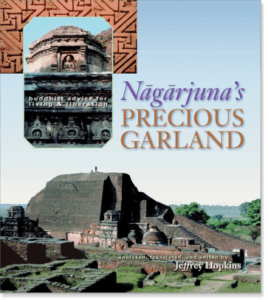Nagarjuna's Precious Garland Buddhist Advice for Living and Liberation By Nagarjuna Translated by Jeffrey Hopkins