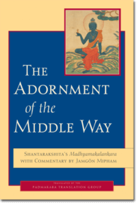 The Adornment of the Middle Way Shantarakshita's Madhyamakalankara with Commentary by Jamgon Mipham By Shantarakshita and Jamgon Mipham Translated by Padmakara Translation Group