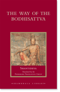 The Way of the Bodhisattva Revised Edition By Shantideva Translated by Padmakara Translation Group