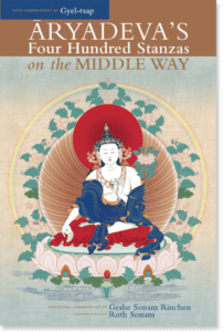 Aryadeva's Four Hundred Stanzas on the Middle Way With Commentary by Gyel-tsap By Aryadeva, Gyel-tsap, and Geshe Sonam Rinchen Translated by Ruth Sonam
