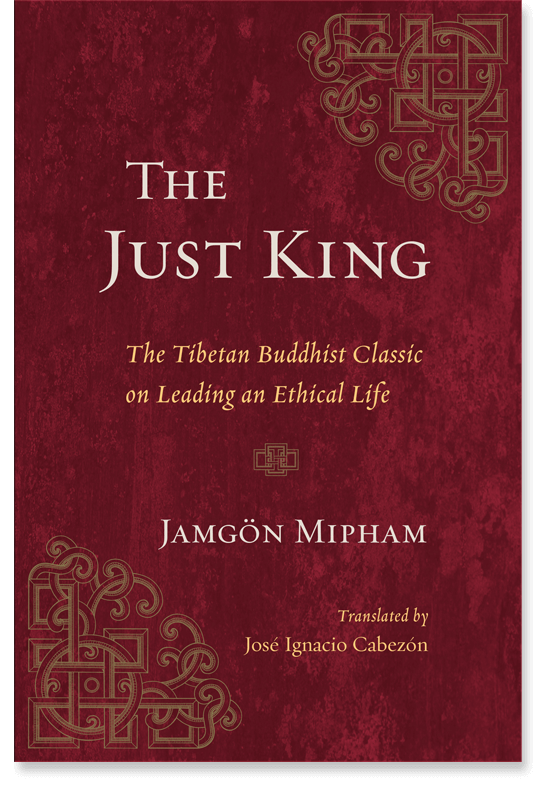 The Just King: Mipham's Treatise on Ethical Governance with Jose Cabezon