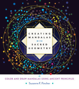 Creating Mandalas With Sacred Geometry Color And Draw Using Ancient Principles