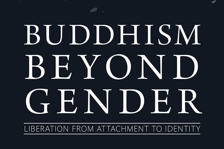 Why Go beyond Gender? | An Excerpt from Buddhism beyond