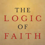 The F-Word | An Excerpt from The Logic of Faith