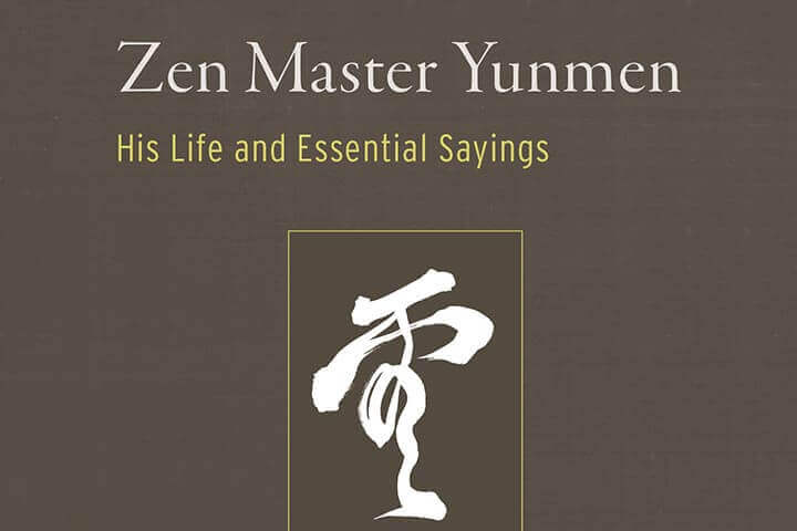 The Life of Master Yunmen | An Excerpt from Zen Master Yunmen