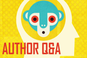 The Monkey is the Messenger Author Q&A