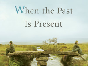 When the Past Is Present with David Richo