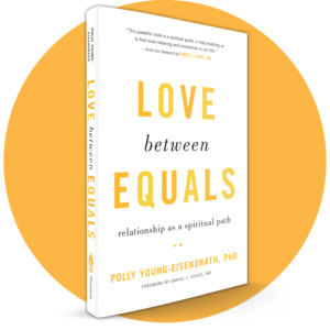 Polly Young-Eisendrath presents Love between Equals